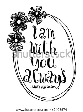 I Am With You Always Quote Floral Border Frame On White Background Hand Drawn