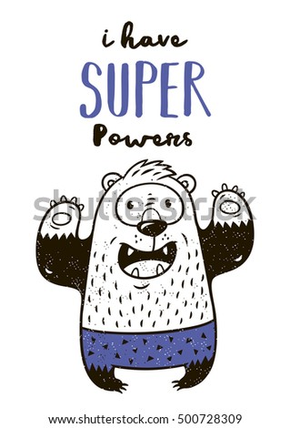I have super Power. Super Bear in costume character isolated on white background. Cartoon vector illustration. Hand drawn animal graphics.