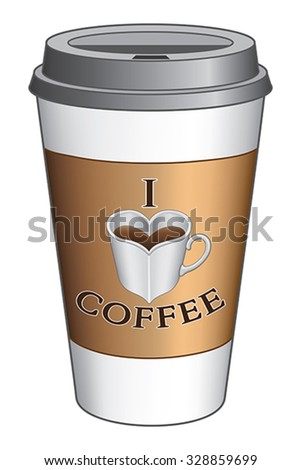 I Love Coffee To Go Cup is an illustration expressing the love of coffee on a to go cup. Includes a heart shaped cup or mug. - stock vector