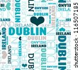 I love dublin ireland seamless typography background pattern in vector - stock photo
