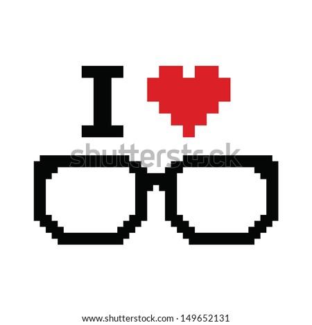 I love geeks pixelated, retro sign  - stock vector