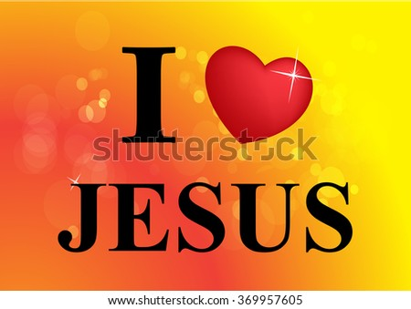 I love Jesus, font, heart and multicolor with bokeh background - stock vector