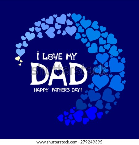 i love my Dad. Happy Fathers Day card. Vector illustration - stock vector
