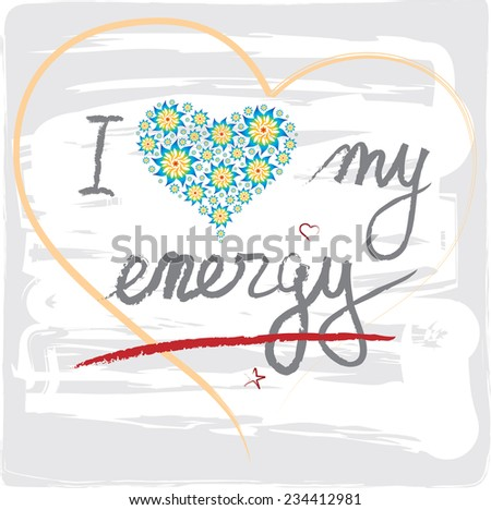I love my Energy Words with Hearts and handwritten Letters - stock vector