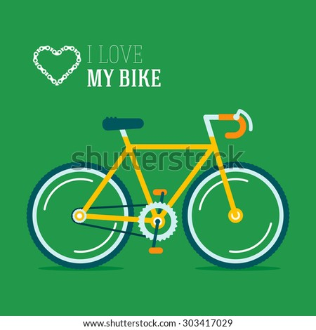 I love my hipster bike vector illustration on a green background. Fully editable illustration. Perfect for cards, pictures, flayers. - stock vector