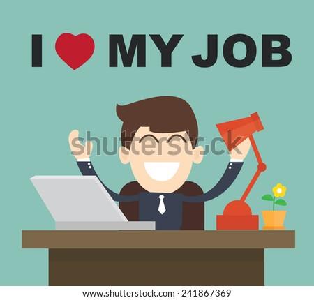 I Love My Job - businessman Happy Best job - stock vector