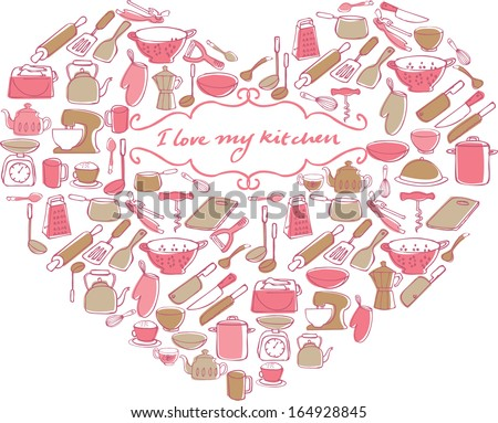 I Love My Kitchen - items & utensils in heart shape - stock vector