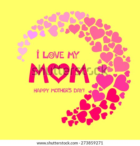 i love my Mom. Happy Mothers Day card. Vector illustration - stock vector
