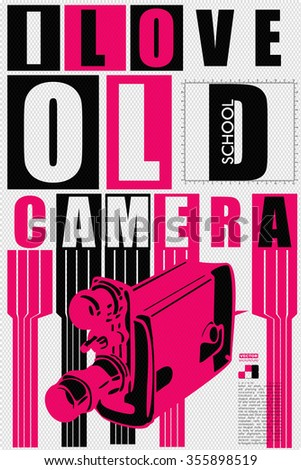 I Love old school camera qoute. retro card, poster, vector illustration