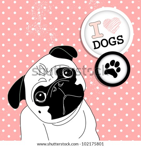 I love Pugs! Cute little pug on polka dot background - stock vector