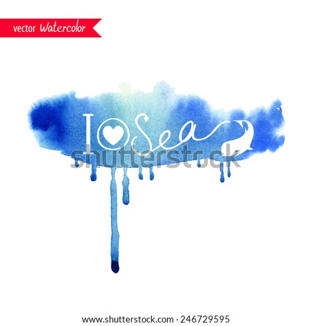 I love sea. Watercolor card. - stock vector
