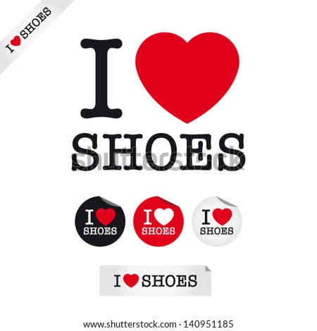 i love shoes, font type with signs, stickers and tags. Ideal for print poster, card, shirt, mug. - stock vector
