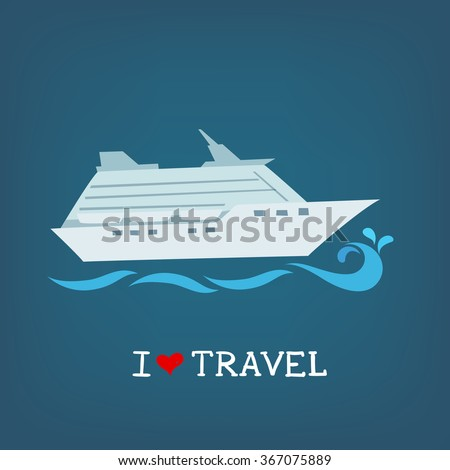 I love travel vector illustration. Iconic image of a cruise ship. - stock vector