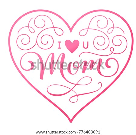 Love u mom mothers day gift stock vector 776403091 shutterstock i love u mom mothers day gift tag with heart shape pink ornamental lettering negle Choice Image