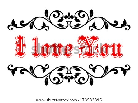 I Love You banner in red text in a swirling floral and foliate calligraphic frame in black as an element for a Valentines or anniversary greeting card - stock vector