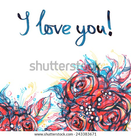 i love you/ bouquet from three pink roses on a white background/ exclusive lettering for Valentine's Day/ sketch markers/ vector illustration - stock vector