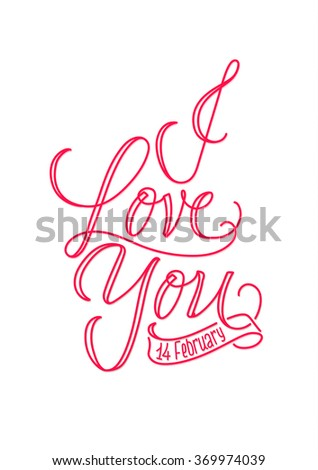 I Love You!. Calligraphic Valentine's Greeting Card - stock vector