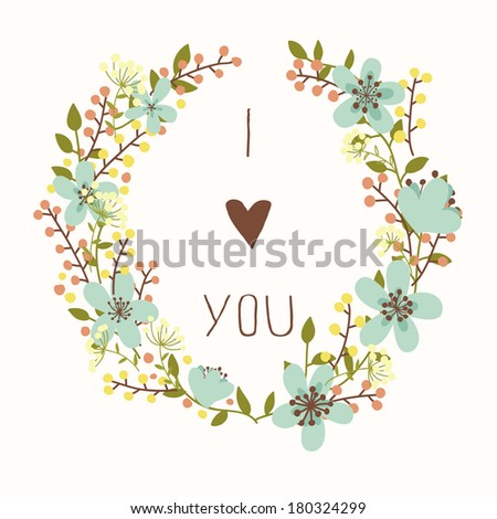 I love you card with floral wreath. Bright illustration - stock vector