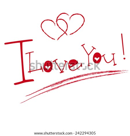 I LOVE YOU hand lettering -- handmade calligraphy, vector - stock vector