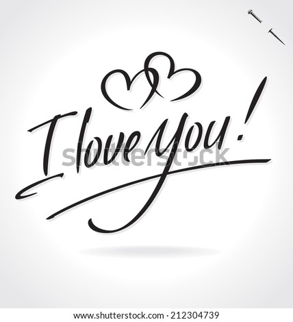 I LOVE YOU hand lettering -- handmade calligraphy, vector (eps8) - stock vector