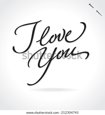 I love you hand lettering handmade calligraphy vector I love you calligraphy