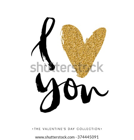 I love you. I heart you. Valentines day calligraphy glitter card. Hand drawn design elements. Handwritten modern brush lettering. - stock vector