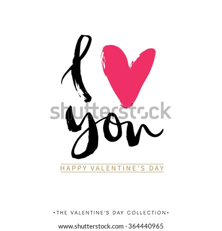 I love you. I heart you. Valentines day greeting card with calligraphy. Hand drawn design elements. Handwritten modern brush lettering. - stock vector
