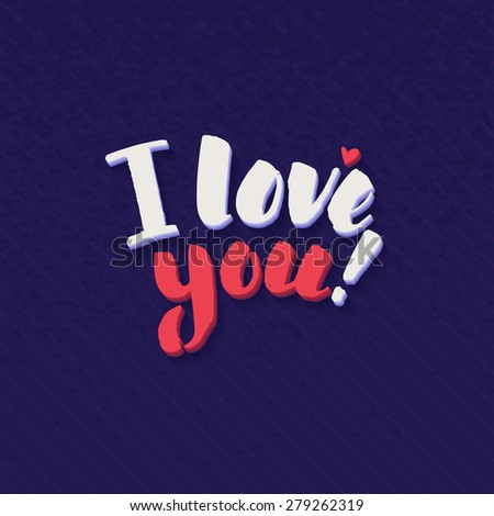 I Love You lettering handmade vector calligraphy. Simple stylish text design template on bright background, vector illustration - stock vector