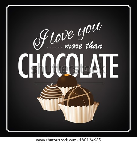 I love you more than chocolate blackboard design EPS 10 vector, grouped for easy editing. No open shapes or paths. - stock vector