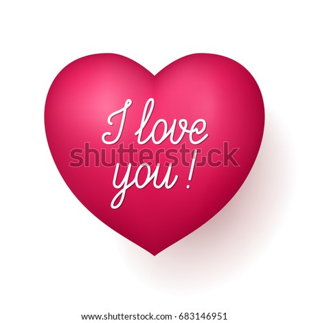 I love You red heart. Quote for very special person, beautiful romantic expression of feeling. Realistic vector illustration on white background