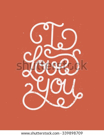I love you, romantic card with hand drawn lettering, line art on red grunge background, vintage typography poster - stock vector