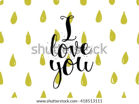 I love you romantic inscription. Greeting card with calligraphy. Hand drawn lettering. Typography for banner, poster, invitation or clothing design. Vector quote. - stock vector