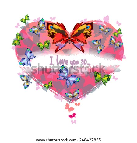 I love you so - beautiful Love Valentine day card. Bright butterflies on pink heart  illustration. Smoky text. Vector silhouettes eps 10. Isolated on white. - stock vector