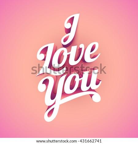 I Love You! Vector custom 3d hand lettering typographic design. - stock vector