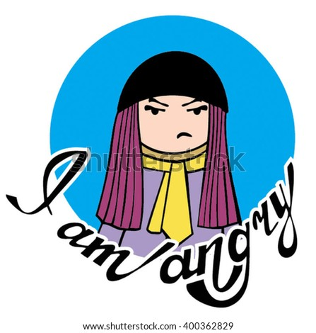 I'm angry. Girl with a frowning face. Sticker, Smiley, a wish with handwritten text. Lettering. - stock vector