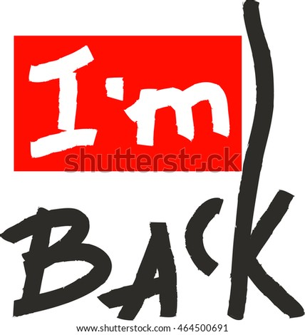 im back slogan vector print for t shirt graphic and other uses