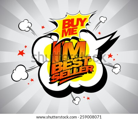 I`m bestseller, buy me. Explosion design in pop-art style. - stock vector
