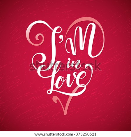 I'm In Love. Red Calligraphy Card for Happy Valentine's Day Heart Shape. Declaration of Love for a Loved One - stock vector