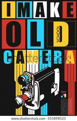 I make old school camera qoute. retro card, poster, vector illustration - stock vector