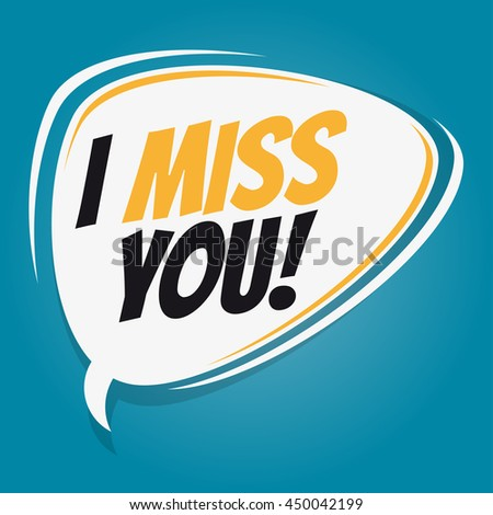 i miss you retro speech bubble