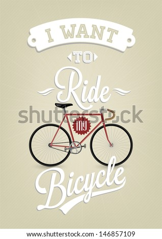 I Want To Ride My Bicycle Retro Illustration Background - stock vector