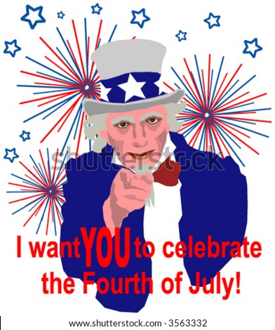 I want YOU to celebrate the Fourth of July! Vector Illustration. - stock vector