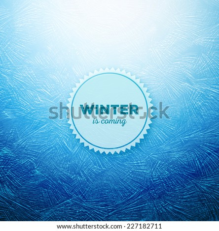 Ice background, winter is coming, eps 10 - stock vector