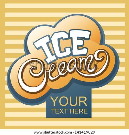 Ice cream handwritten calligraphic label - stock vector