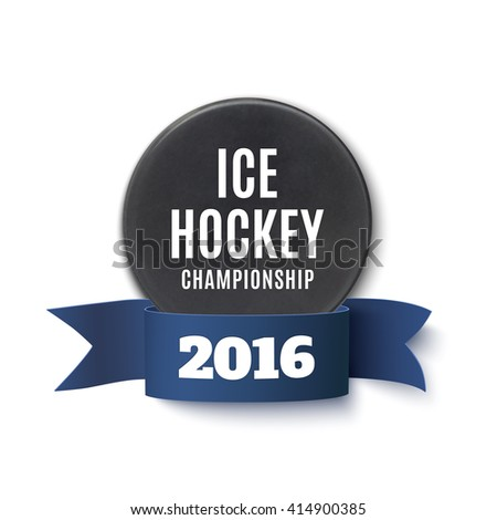 Ice hockey champion ship banner or poster template. Realistic ice hockey puck and blue ribbon isolated on white background. Vector illustration.
