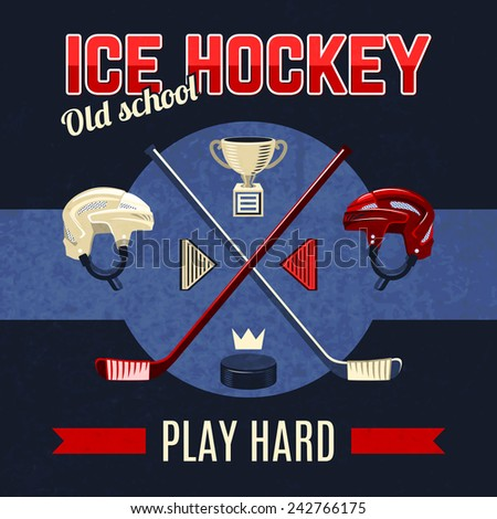 Ice hockey poster with helmet stick and puck sport accessories vector illustration - stock vector