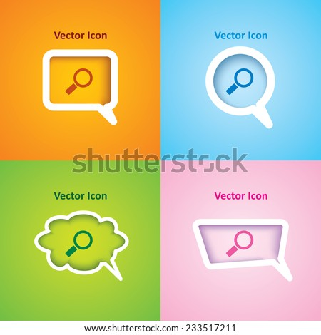 icon of zoom on four kinds of speech bubble with four different color beautiful background. Eps-10. - stock vector