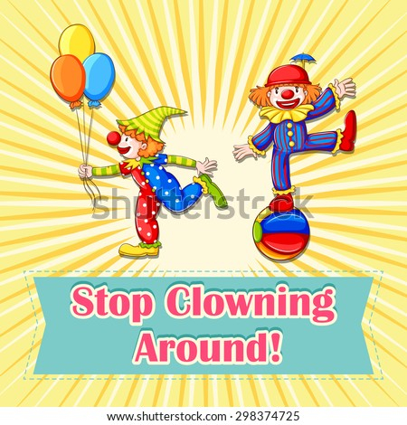 Idiom poster says stop clowning around - stock vector