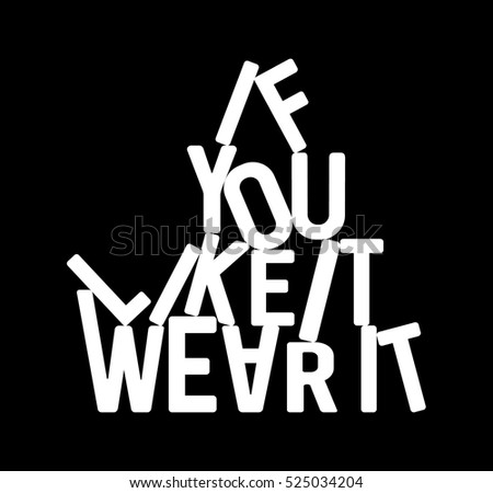 You like wear slogan fashion funny stock vector 525034204 for Catchy phrases for fashion