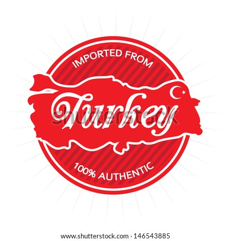 Illustrated vector label or logo badge that reads Imported from Turkey 100 percent authentic. Includes the general rough outline shape of the country borders. - stock vector